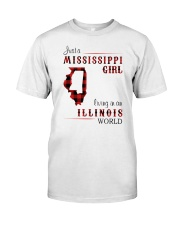 MISSISSIPPI GIRL LIVING IN ILLINOIS WORLD Classic T-Shirt front