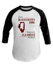 MISSISSIPPI GIRL LIVING IN ILLINOIS WORLD Baseball Tee thumbnail