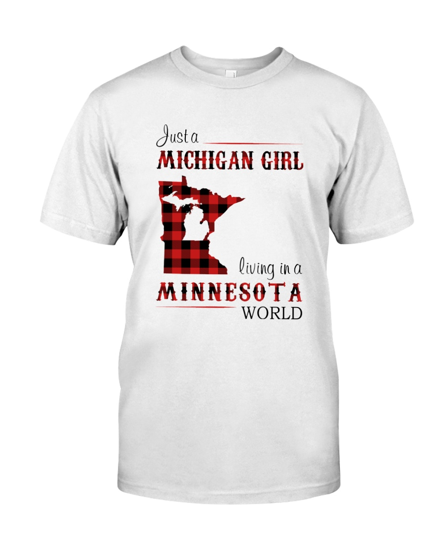 MICHIGAN GIRL LIVING IN MINNESOTA WORLD Classic T-Shirt