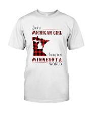 MICHIGAN GIRL LIVING IN MINNESOTA WORLD Classic T-Shirt front