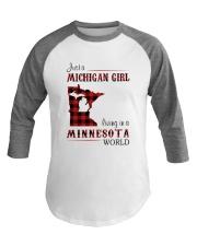MICHIGAN GIRL LIVING IN MINNESOTA WORLD Baseball Tee thumbnail