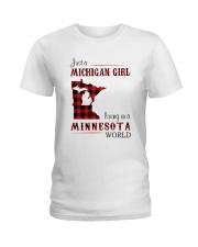 MICHIGAN GIRL LIVING IN MINNESOTA WORLD Ladies T-Shirt thumbnail