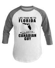 CANADIAN GUY LIFE TOOK TO FLORIDA Baseball Tee thumbnail