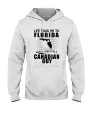 CANADIAN GUY LIFE TOOK TO FLORIDA Hooded Sweatshirt thumbnail