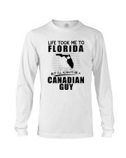 CANADIAN GUY LIFE TOOK TO FLORIDA Long Sleeve Tee thumbnail
