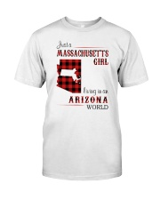 MASSACHUSETTS GIRL LIVING IN ARIZONA WORLD Classic T-Shirt front