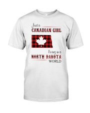 CANADIAN GIRL LIVING IN NORTH DAKOTA WORLD Classic T-Shirt front