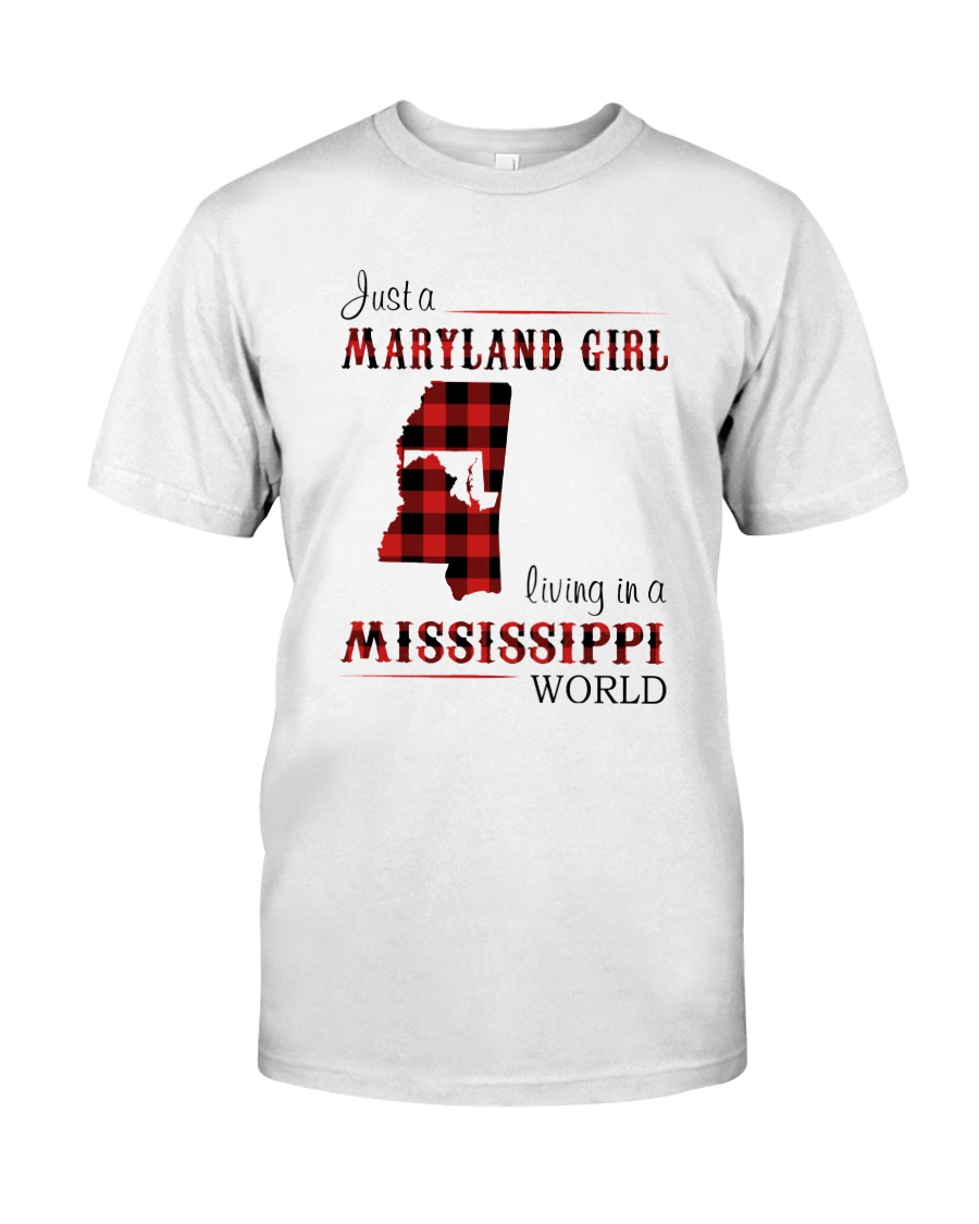 MARYLAND GIRL LIVING IN MISSISSIPPI WORLD Classic T-Shirt