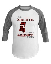 MARYLAND GIRL LIVING IN MISSISSIPPI WORLD Baseball Tee thumbnail