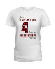 MARYLAND GIRL LIVING IN MISSISSIPPI WORLD Ladies T-Shirt thumbnail