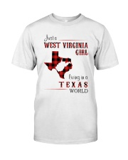 WEST VIRGINIA GIRL LIVING IN TEXAS WORLD Classic T-Shirt front