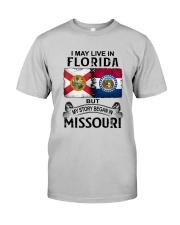 LIVE IN FLORIDA BEGAN IN MISSOURI Classic T-Shirt front