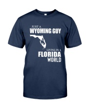 JUST A WYOMING GUY LIVING IN FLORIDA WORLD Classic T-Shirt front
