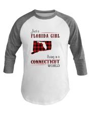 FLORIDA GIRL LIVING IN CONNECTICUT WORLD Baseball Tee thumbnail