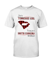 TENNESSEE GIRL LIVING IN SOUTH CAROLINA WORLD Classic T-Shirt front