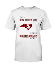JERSEY GIRL LIVING IN NORTH CAROLINA WORLD Classic T-Shirt front