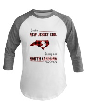 JERSEY GIRL LIVING IN NORTH CAROLINA WORLD Baseball Tee thumbnail