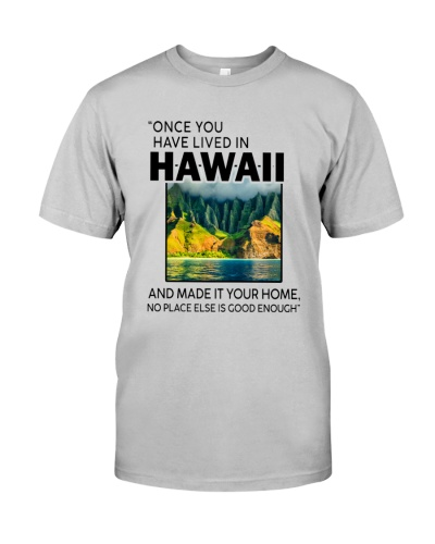 ONCE YOU HAVE LIVED IN HAWAII