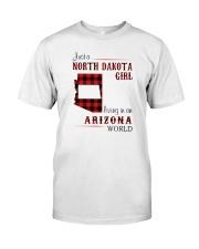 NORTH DAKOTA GIRL LIVING IN ARIZONA WORLD Classic T-Shirt front