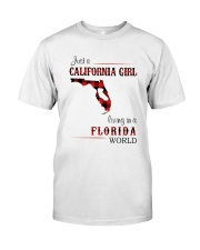CALIFORNIA GIRL LIVING IN FLORIDA WORLD Classic T-Shirt front