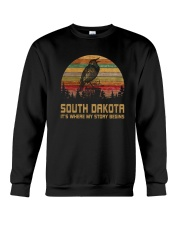 SOUTH DAKOTA IT'S WHERE MY STORY BEGINS Crewneck Sweatshirt thumbnail