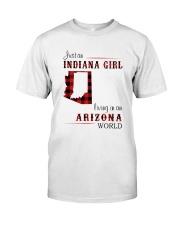 INDIANA GIRL LIVING IN ARIZONA WORLD Classic T-Shirt front
