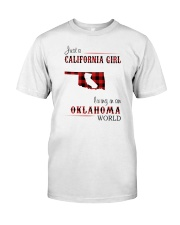 CALIFORNIA GIRL LIVING IN OKLAHOMA WORLD Classic T-Shirt front