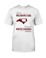 OKLAHOMA GIRL LIVING IN NORTH CAROLINA WORLD Classic T-Shirt front