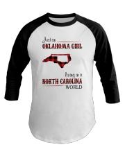 OKLAHOMA GIRL LIVING IN NORTH CAROLINA WORLD Baseball Tee thumbnail
