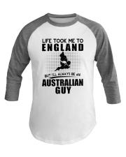 AUSTRALIAN GUY LIFE TOOK TO ENGLAND Baseball Tee thumbnail