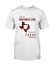 ARKANSAS GIRL LIVING IN TEXAS WORLD Classic T-Shirt front