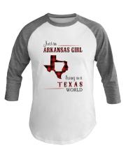 ARKANSAS GIRL LIVING IN TEXAS WORLD Baseball Tee thumbnail