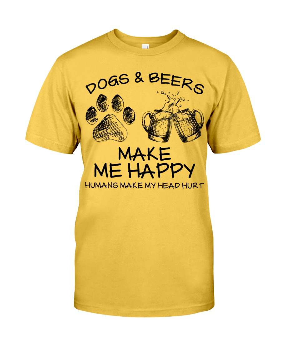 DOGS AND BEER MAKE ME HAPPY Classic T-Shirt