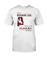 WYOMING GIRL LIVING IN ALABAMA WORLD Classic T-Shirt front