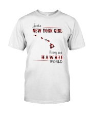 NEW YORK GIRL LIVING IN HAWAII WORLD Classic T-Shirt front