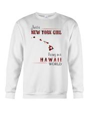 NEW YORK GIRL LIVING IN HAWAII WORLD Crewneck Sweatshirt thumbnail