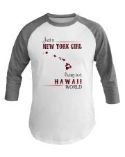 NEW YORK GIRL LIVING IN HAWAII WORLD Baseball Tee thumbnail