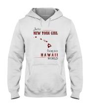 NEW YORK GIRL LIVING IN HAWAII WORLD Hooded Sweatshirt thumbnail