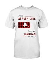 ALASKA GIRL LIVING IN KANSAS WORLD Classic T-Shirt front