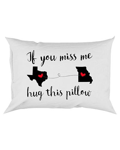 TEXAS MISSOURI IF YOU MISS ME HUG THIS PILLOW