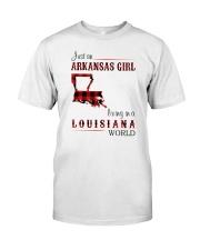 ARKANSAS GIRL LIVING IN LOUISIANA WORLD Classic T-Shirt front