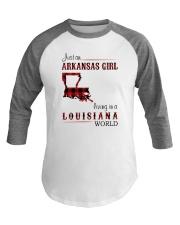 ARKANSAS GIRL LIVING IN LOUISIANA WORLD Baseball Tee thumbnail