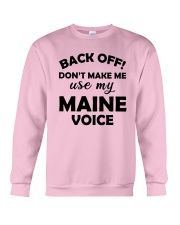 BACK OFF DON'T MAKE ME USE MY MAINE VOICE Crewneck Sweatshirt thumbnail
