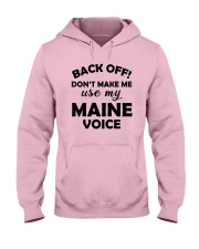BACK OFF DON'T MAKE ME USE MY MAINE VOICE Hooded Sweatshirt thumbnail