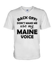 BACK OFF DON'T MAKE ME USE MY MAINE VOICE V-Neck T-Shirt thumbnail