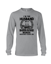 I'M THE HUSBAND OF A RHODE ISLAND WOMAN Long Sleeve Tee thumbnail