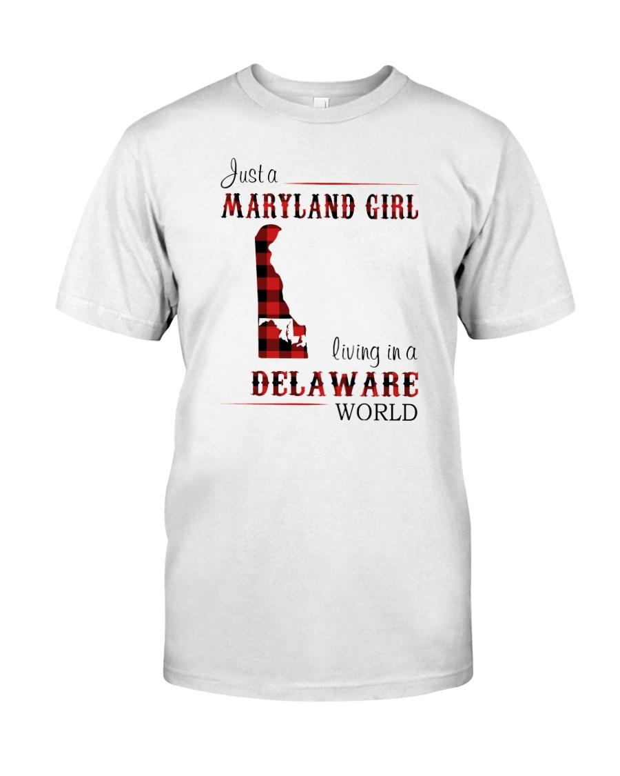 MARYLAND GIRL LIVING IN DELAWARE WORLD Classic T-Shirt