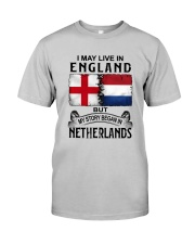 LIVE IN ENGLAND BEGAN IN NETHERLANDS Classic T-Shirt thumbnail