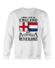 LIVE IN ENGLAND BEGAN IN NETHERLANDS Crewneck Sweatshirt thumbnail