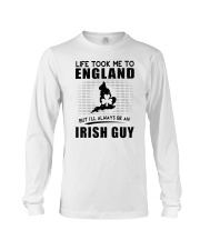 IRISH GUY LIFE TOOK TO ENGLAND Long Sleeve Tee thumbnail